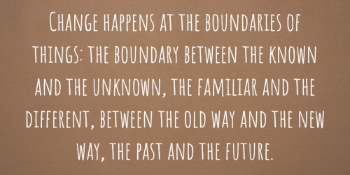 Change happens on the boundaries